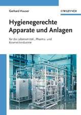Hygienegerechte Apparate und Anlagen: In der Lebensmittel–, Pharma– und Kosmetikindustrie