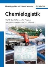 Chemielogistik: Markt, Geschaftmodelle, Prozesse
