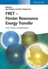 FRET – F¿rster Resonance Energy Transfer: From Theory to Applications