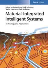 Material–Integrated Intelligent Systems: Technology and Applications
