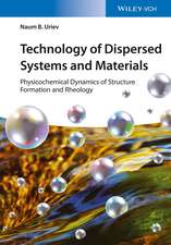 Technology of Dispersed Systems and Materials: Physicochemical Dynamics of Structure Formation and Rheology