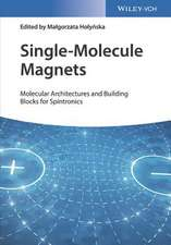 Single–Molecule Magnets: Molecular Architectures and Building Blocks for Spintronics