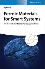 Ferroic Materials for Smart Systems: From Fundamentals to Device Applications