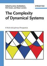 The Complexity of Dynamical Systems: A Multi–disciplinary Perspective