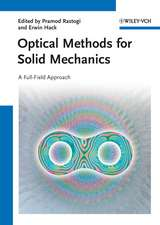 Optical Methods for Solid Mechanics: A Full–Field Approach