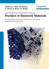 Frontiers in Electronic Materials: Correlation Effects, Spintronics, and Memristive Phenomena – Fundamentals and Application
