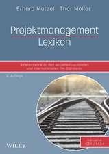 Projektmanagement Lexikon: Referenzwerk zu den aktuellen nationalen und internationalen PM–Standards