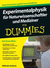 Experimentalphysik für Naturwissenschaftler und Mediziner für Dummies