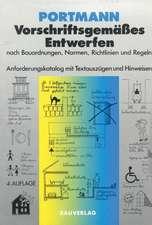 Vorschriftsgemäßes Entwerfen nach Bauordnungen, Normen, Richtlinien und Regeln: Anforderungskatalog mit Textauszügen und Hinweisen