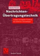 Nachrichten-Übertragungstechnik: Analoge und digitale Verfahren mit modernen Anwendungen