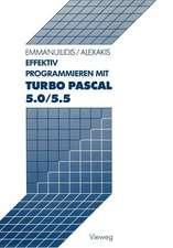 Effektiv Programmieren mit Turbo Pascal 5.0/5.5