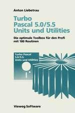 Turbo Pascal 5.0/5.5 Units und Utilities: Die optimale Toolbox für den Profi mit 180 Routinen