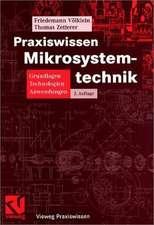 Praxiswissen Mikrosystemtechnik: Grundlagen - Technologien - Anwendungen