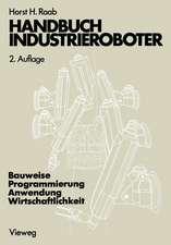 Handbuch Industrieroboter: Bauweise · Programmierung Anwendung · Wirtschaftlichkeit