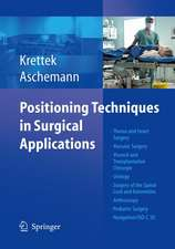 Positioning Techniques in Surgical Applications: Thorax and Heart Surgery - Vascular Surgery - Visceral and Transplantation Surgery - Urology - Surgery to the Spinal Cord and Extremities - Arthroscopy - Pediatric Surgery - Navigation/ISO-C 3D