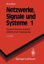 Netzwerke, Signale und Systeme: Systemtheorie linearer elektrischer Netzwerke