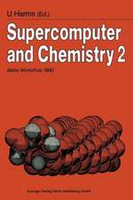 Supercomputer and Chemistry 2: debis Workshop 1990 Ottobrunn, November 19–20, 1990