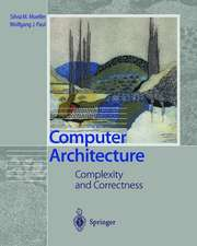 Computer Architecture: Complexity and Correctness