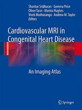 Cardiovascular MRI in Congenital Heart Disease: An Imaging Atlas
