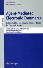 Agent-Mediated Electronic Commerce. Automated Negotiation and Strategy Design for Electronic Markets: Automated Negotiation and Strategy Design for Electronic Markets. AAMAS 2006 Workshop, TADA/AMEC 2006, Hakodate, Japan, May 9, 2006, Selected and Revised Papers