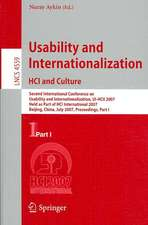 Usability and Internationalization. HCI and Culture: Second International Conference on Usability and Internationalization, UI-HCII 2007, held as Part of HCI International 2007, Beijing, China, July 22-27, 2007, Proceedings, Part I