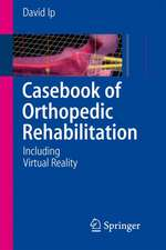Casebook of Orthopedic Rehabilitation: Including Virtual Reality