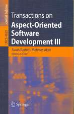 Transactions on Aspect-Oriented Software Development III: Focus: Early Aspects