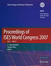Proceedings of ISES World Congress 2007 (Vol.1-Vol.5): Solar Energy and Human Settlement