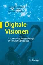 Digitale Visionen: Zur Gestaltung allgegenwärtiger Informationstechnologien