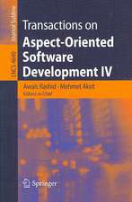 Transactions on Aspect-Oriented Software Development IV: Focus: Early Aspects and Aspects of Software Evolution