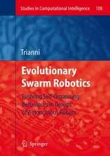 Evolutionary Swarm Robotics: Evolving Self-Organising Behaviours in Groups of Autonomous Robots