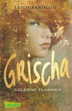 Grischa 01: Goldene Flammen