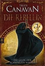 Die Gilde der Schwarzen Magier 01 - Die Rebellin