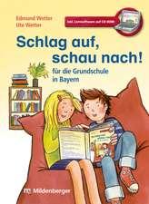 Schlag auf, schau nach! - für die Grundschule in Bayern