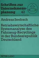 Betriebswirtschaftliche Systemanalyse Des Fahrzeug-Recyclings in Der Bundesrepublik Deutschland