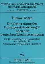 Die Vorbereitung Der Grundgesetzaenderungen Nach Der Deutschen Wiedervereinigung