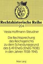 Die Rechtsprechung Des Reichsgerichts Zu Dem Scheidungsgrund Des 49 Eheg (Eheg 1938) in Den Jahren 1938-1945:  Auswirkungen Auf Kompetenz Und Lebensgestaltung