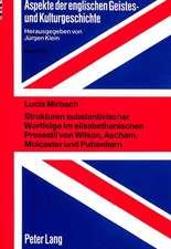 Strukturen Substantivischer Wortfolge Im Elisabethanischen Prosastil Von Wilson, Ascham, Mulcaster Und Puttenham