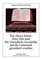 Wie Harry Potter, Peter Pan Und Die Unendliche Geschichte Auf Die Leinwand Gezaubert Wurden:  Literaturwissenschaftliche Und Didaktische Aspekte Von Ve