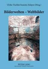 Bilderwelten - Weltbilder