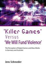 'Killer Games' Versus 'we Will Fund Violence':  The Perception of Digital Games and Mass Media in Germany and Australia