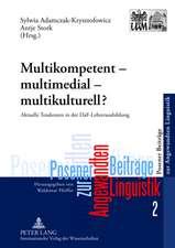 Multikompetent - Multimedial - Multikulturell?:  Aktuelle Tendenzen in Der Daf-Lehrerausbildung