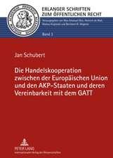 Die Handelskooperation Zwischen Der Europaeischen Union Und Den Akp-Staaten Und Deren Vereinbarkeit Mit Dem GATT:  Unter Mitarbeit Von Stefan Sklenka