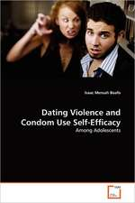 Dating Violence and Condom Use Self-Efficacy