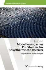 Modellierung eines Prüfstandes für solarthermische Receiver