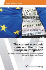 The current economic  crisis and the further  European integration