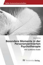 Besondere Momente in der Personenzentrierten Psychotherapie