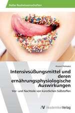 Intensivsüßungsmittel und deren ernährungsphysiologische Auswirkungen