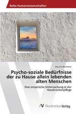 Psycho-Soziale Bedurfnisse Der Zu Hause Allein Lebenden Alten Menschen