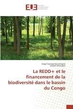 La Redd+ Et Le Financement de La Biodiversite Dans Le Bassin Du Congo